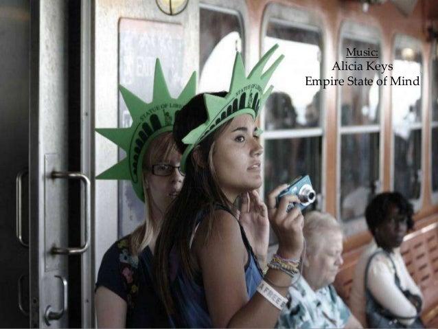 Music:   Alicia KeysEmpire State of Mind
