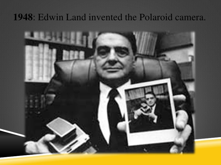 a history of the polaroid corporation founded by edwin land and george wheelwright Polaroid corporation the triumph of images edwin land, george wheelwright, and julius silver incorporate polaroid corporation on september 13, 1937 in polaroid history as seen through the lens of the first polaroid land camera - model 95.