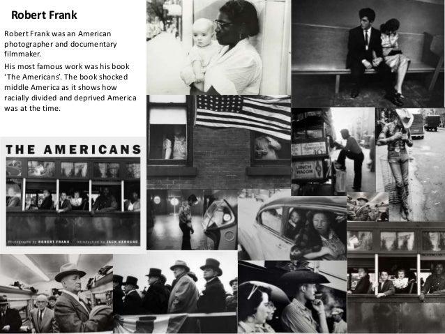3 Robert Frank Was An American Photographer