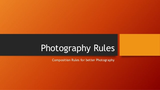 Photography Rules Composition Rules for better Photography