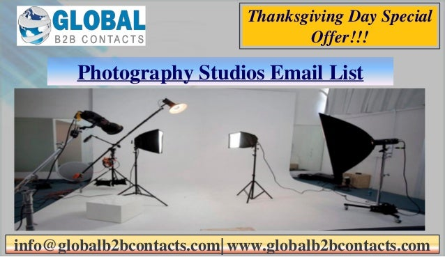 Photography Studios Email List info@globalb2bcontacts.com| www.globalb2bcontacts.com Thanksgiving Day Special Offer!!!