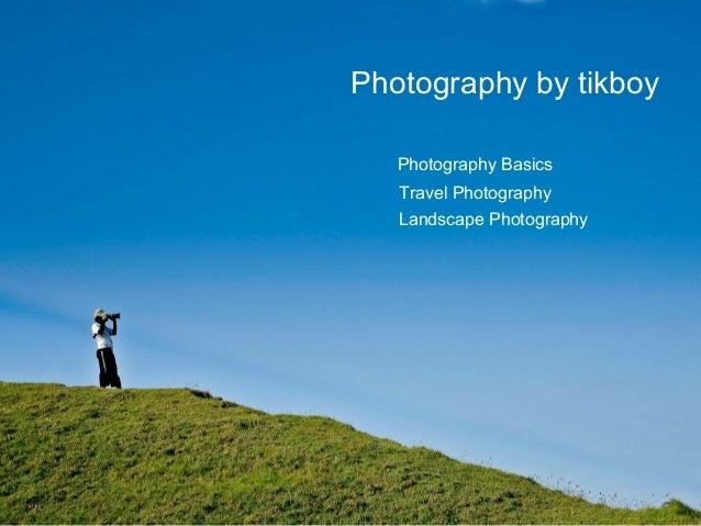 Photography by tikboy   Photography Basics   Travel Photography   Landscape Photography