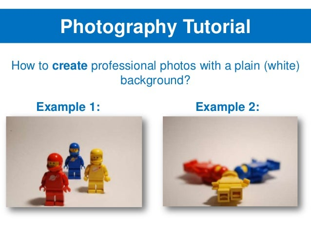 Photography Tutorial How to create professional photos with a plain (white) background? Example 1:  Example 2: