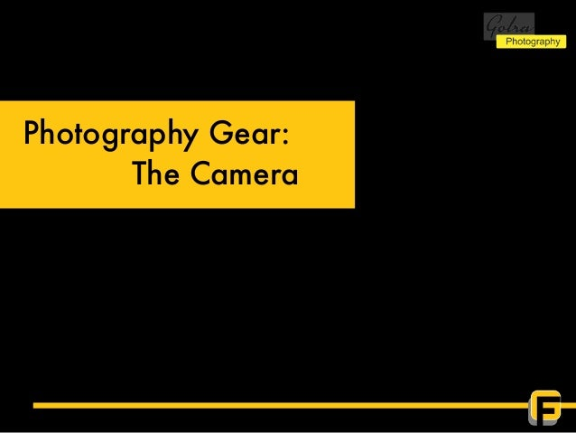 Photography Gear: The Camera