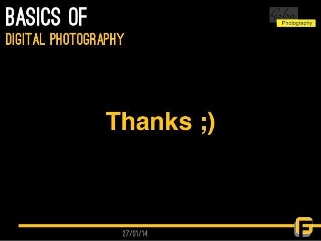 27/01/14 basics of digital photography Thanks ;)