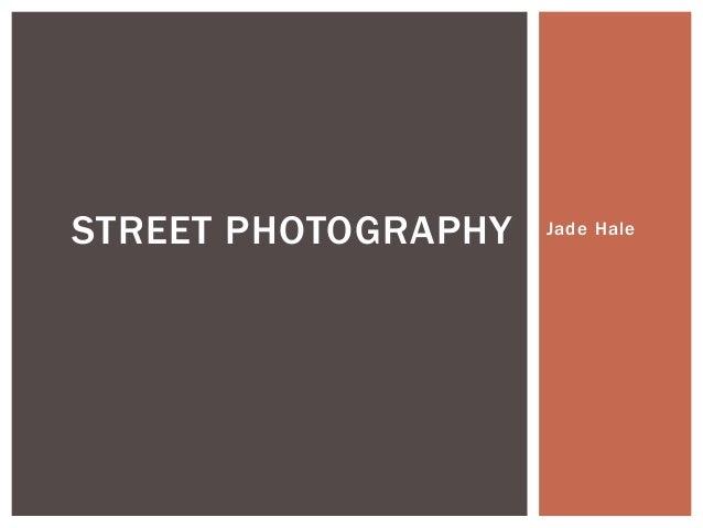 Jade HaleSTREET PHOTOGRAPHY