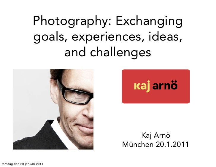 Photography: Exchanging                    goals, experiences, ideas,                         and challenges              ...