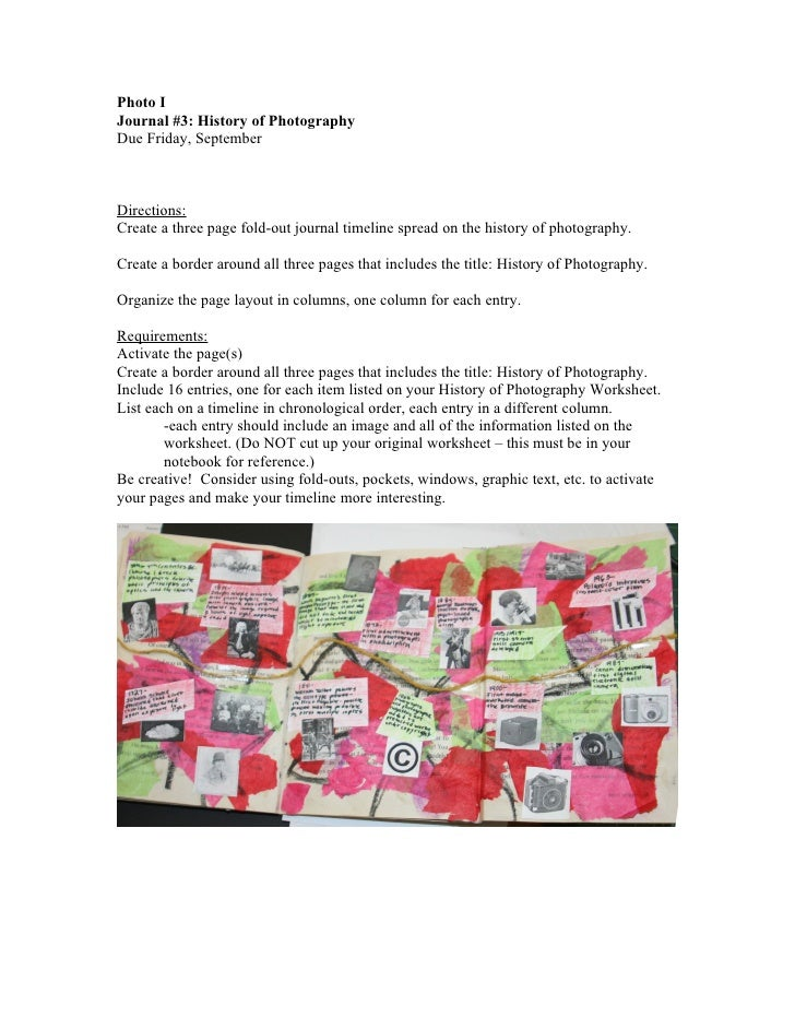 Photo I Journal #3: History of Photography Due Friday, September    Directions: Create a three page fold-out journal timel...