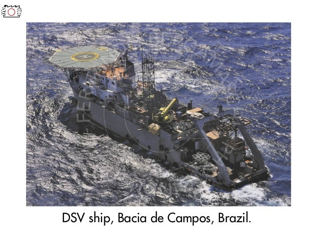 DSV ship, Bacia de Campos, Brazil.