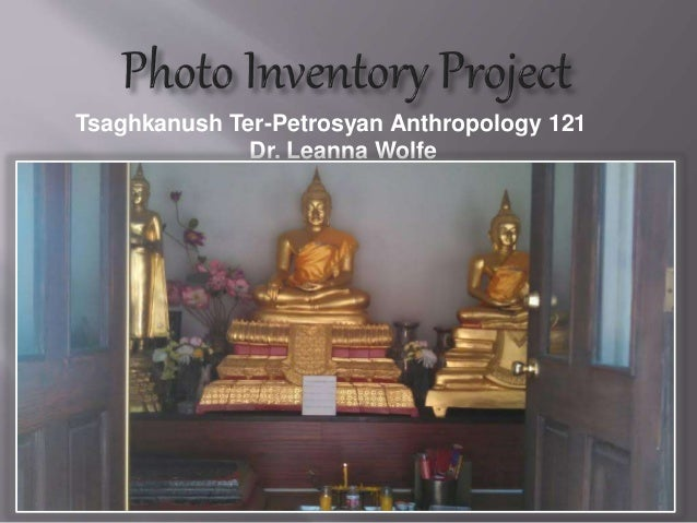 Tsaghkanush Ter-Petrosyan Anthropology 121 Dr. Leanna Wolfe