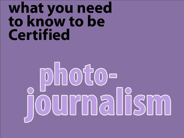 JEA standards• 1A.10. Value of photojournalism to tell stories in  compelling ways• CJE test format: multiple choice, shor...