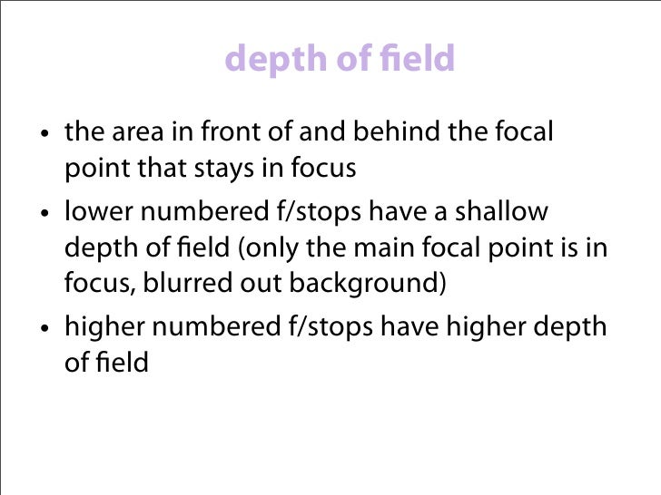 depth of field                             photo by Andrew Dowda low aperture, such as f/2.8, gives this photoa shallow dep...