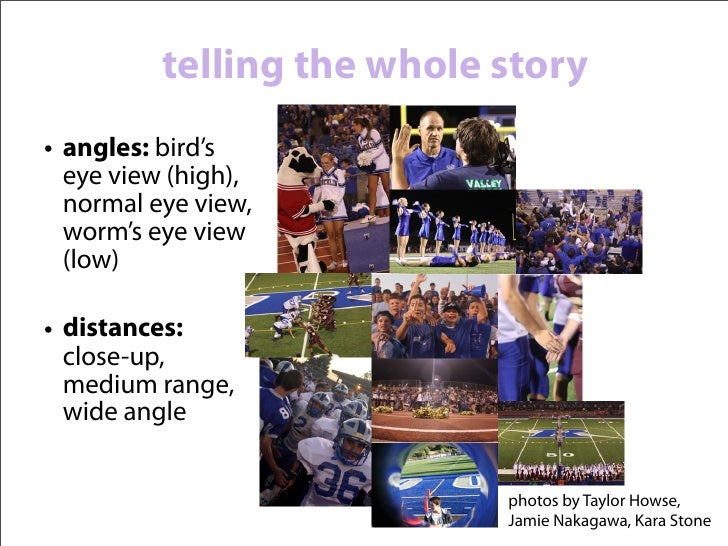 coaching student photogs• arrive early• know your  subject• bring extra  batteries, cards• get close• stay out of the  act...