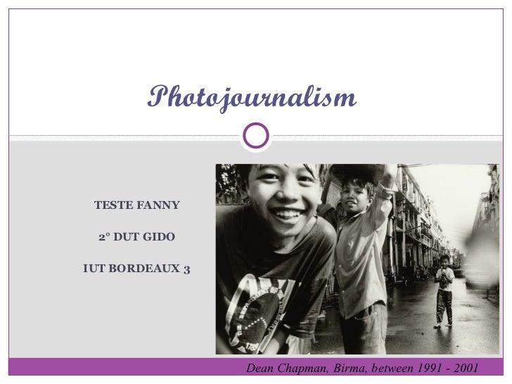 TESTE FANNY 2° DUT GIDO IUT BORDEAUX 3 Photojournalism Dean Chapman, Birma, between 1991 - 2001