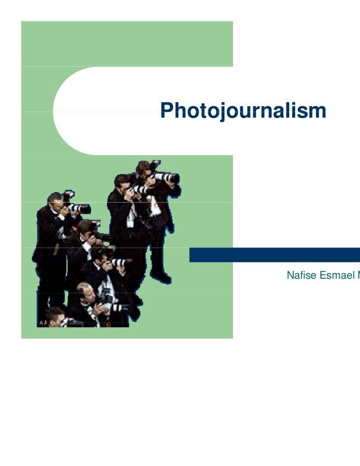 Photojournalism           Nafise Esmael Motlagh