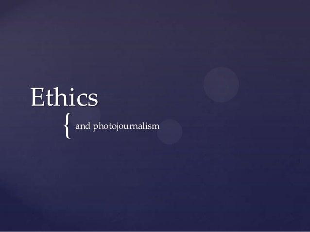 { Ethics and photojournalism