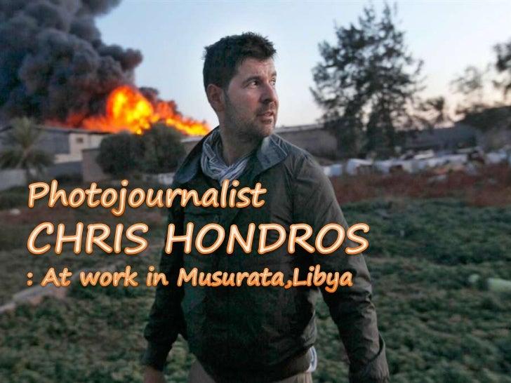 Photojournalist CHRIS HONDROS<br />PhotojournalistCHRIS HONDROS<br />: At work in Musurata,Libya<br />