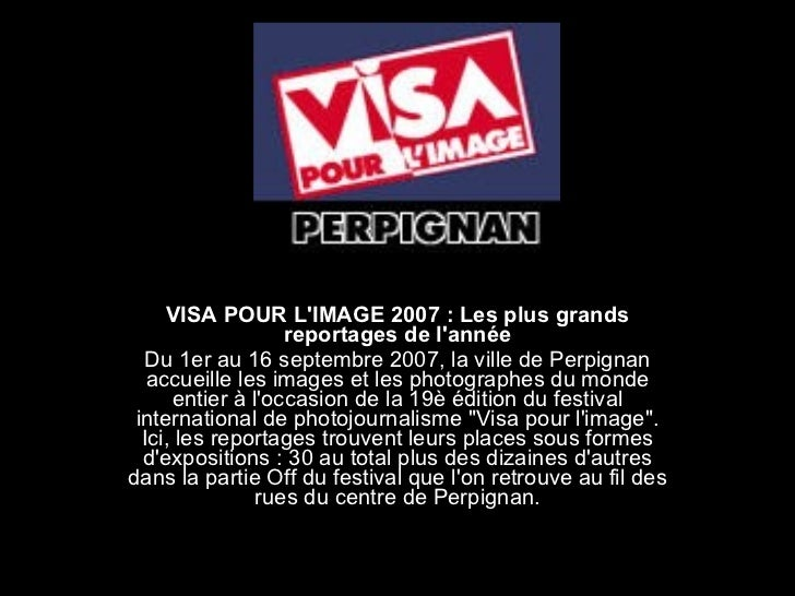 VISA POUR L'IMAGE 2007 : Les plus grands reportages de l'année Du 1er au 16 septembre 2007, la ville de Perpignan accueill...