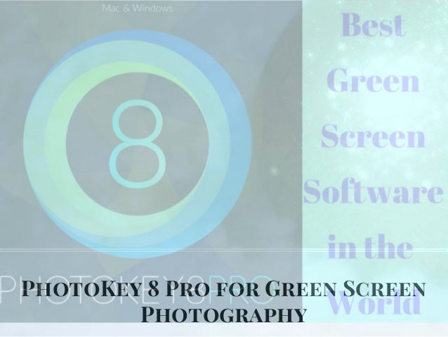 PhotoKey 8 Pro for Green Screen Photography