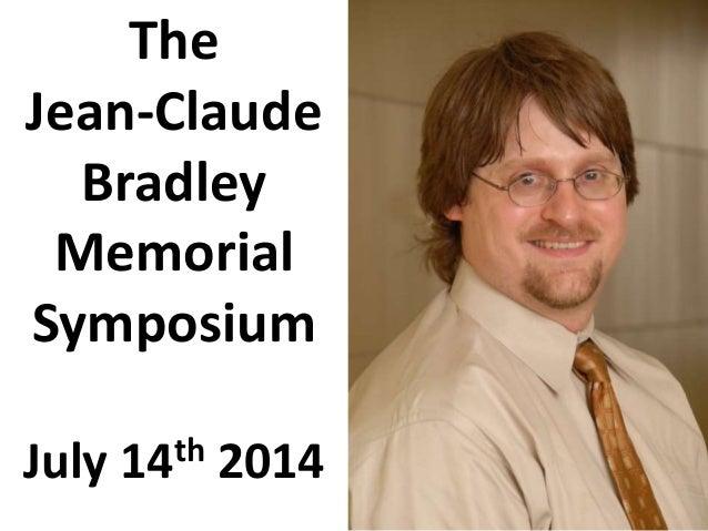 The Jean-Claude Bradley Memorial Symposium July 14th 2014