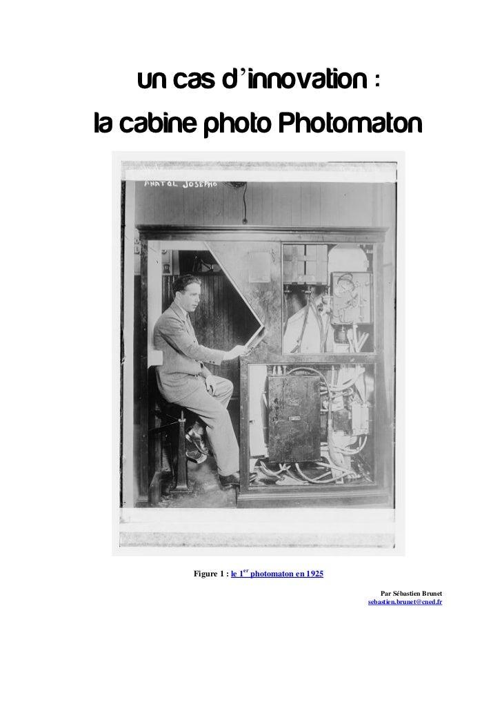 un cas d'innovation :la cabine photo Photomaton       Figure 1 : le 1er photomaton en 1925                                ...