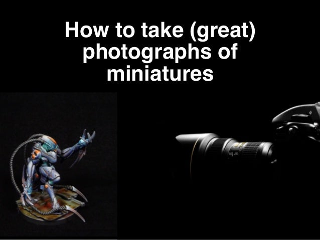 How to take (great) photographs of miniatures