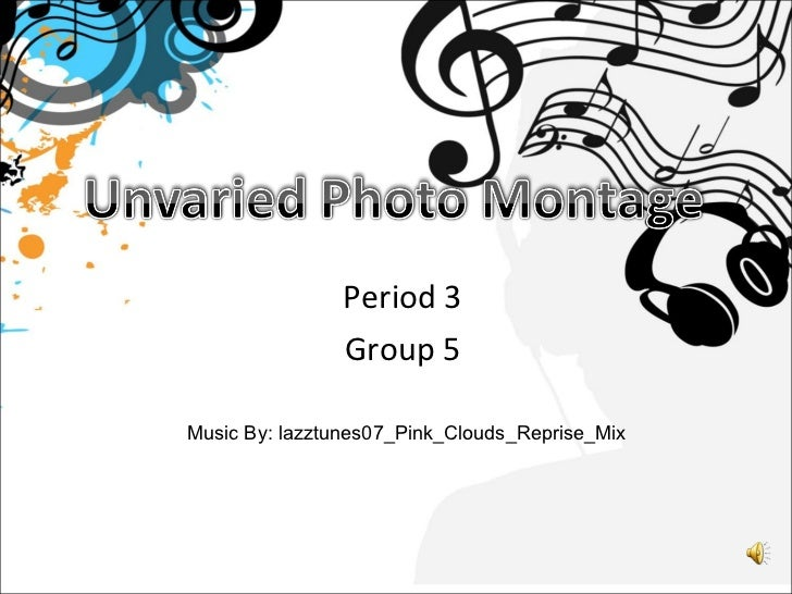 Period 3 Group 5 Music By: lazztunes07_Pink_Clouds_Reprise_Mix