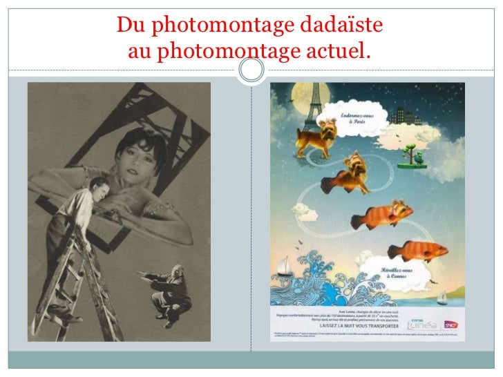 Du photomontage dadaïste au photomontage actuel.<br />