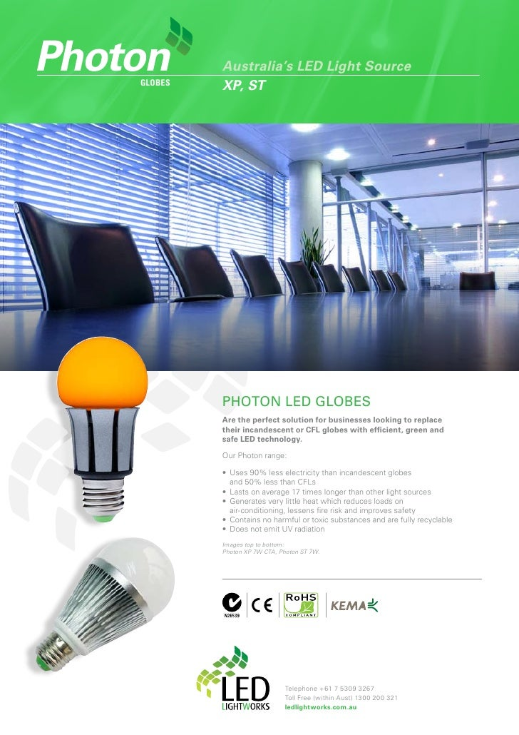 Australia's LED Light Source globes   XP, ST              PHOTON LED GLOBES          Are the perfect solution for business...