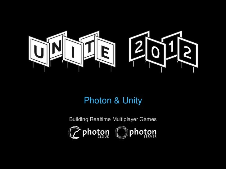 Photon & UnityBuilding Realtime Multiplayer Games