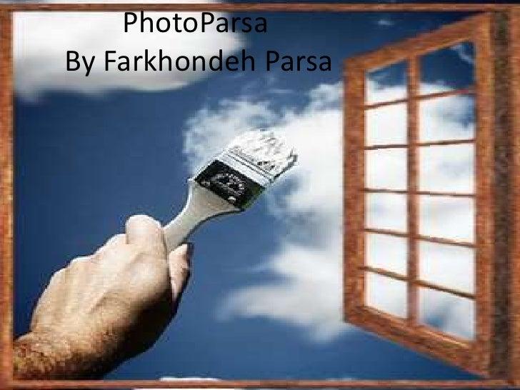 PhotoParsaBy FarkhondehParsa<br />