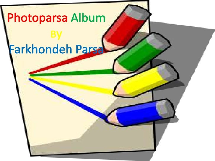 PhotoparsaAlbumBy<br />FarkhondehParsa<br />