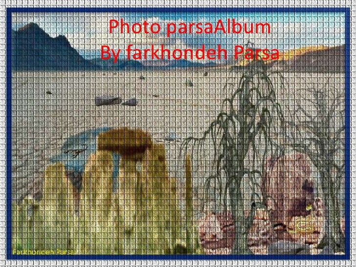 Photo parsaAlbumBy farkhondeh Parsa<br />