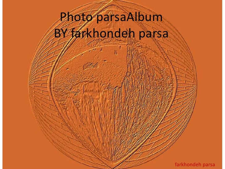 Photo parsaAlbumBY farkhondeh parsa<br />farkhondehparsa<br />