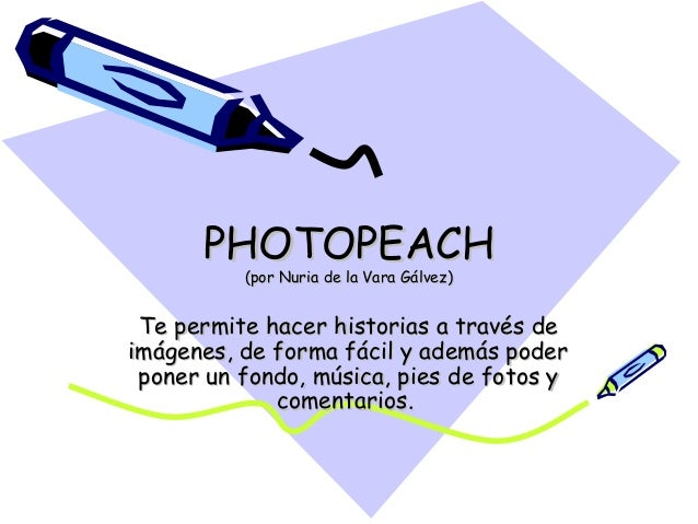 PHOTOPEACHPHOTOPEACH (por Nuria de la Vara Gálvez)(por Nuria de la Vara Gálvez) Te permite hacer historias a través deTe p...