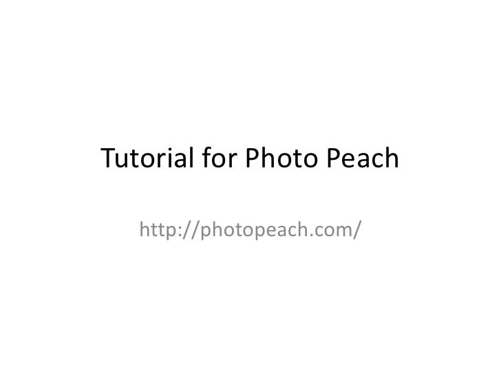 Tutorial for Photo Peach<br />http://photopeach.com/<br />