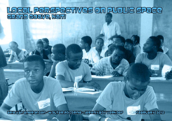 Local perspectives on public spaceGrand Goave, Haitiarie van amerongen - wouter pocornie - jeremy boy verhoef   February 2...
