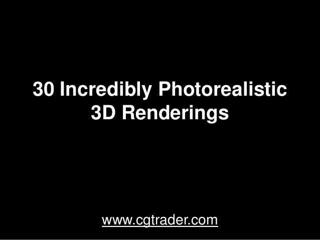 30 Incredibly Photorealistic      3D Renderings       www.cgtrader.com