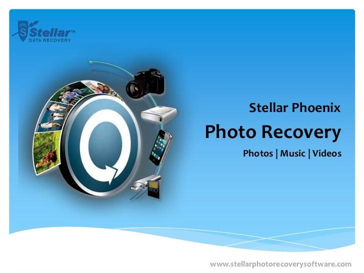 Stellar PhoenixPhoto Recovery        Photos | Music | Videoswww.stellarphotorecoverysoftware.com