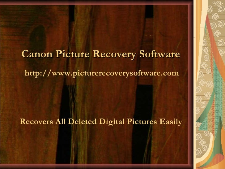 Recovers All Deleted Digital Pictures Easily Canon Picture Recovery Software http://www.picturerecoverysoftware.com