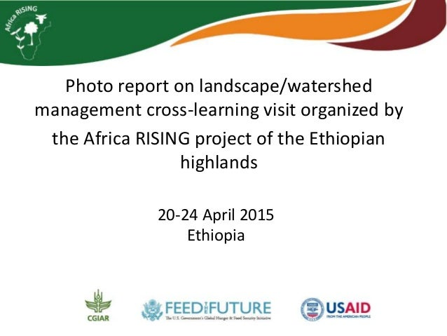Photo report on landscape/watershed management cross-learning visit organized by the Africa RISING project of the Ethiopia...