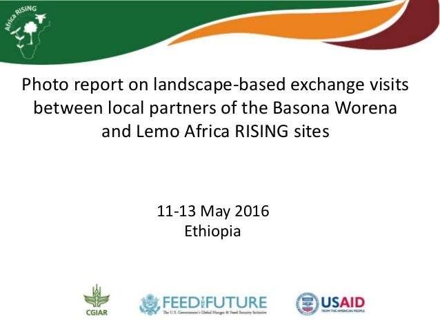 Photo report on landscape-based exchange visits between local partners of the Basona Worena and Lemo Africa RISING sites 1...