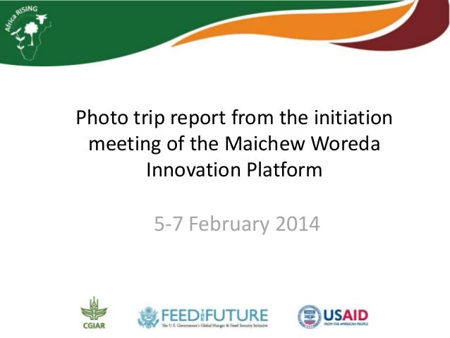 Photo trip report from the initiation  meeting of the MaichewWoreda  Innovation Platform  5-7 February 2014