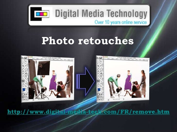 Photo retouches<br />http://www.digital-media-tech.com/FR/remove.htm<br />