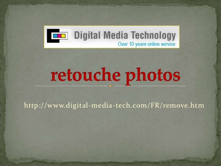 retouche photos<br />http://www.digital-media-tech.com/FR/remove.htm <br />