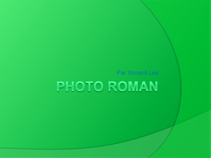 Photo roman<br />Par Vincent Lee<br />