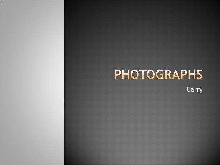 Photographs<br />Carry <br />