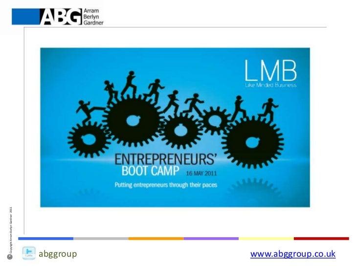LMB Entrepreneurs Boot Camp<br />16 May 2011<br />Senate House<br />