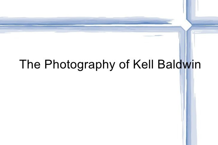 The Photography of Kell Baldwin