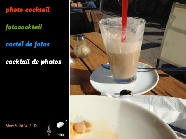 photo-cocktail fotococktail coctél de fotos cocktail de photos March 2014 / D. click!